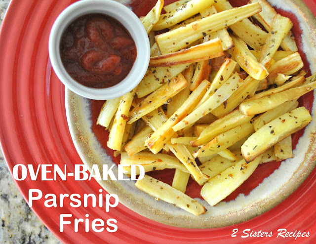 OVEN BAKED Parsnip Fries by 2sistersrecipes.com