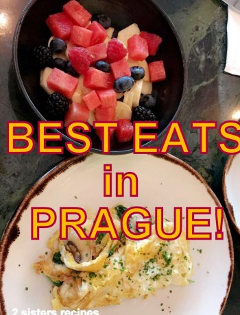 Best EATS in Prague! by 2sistersrecipes.com
