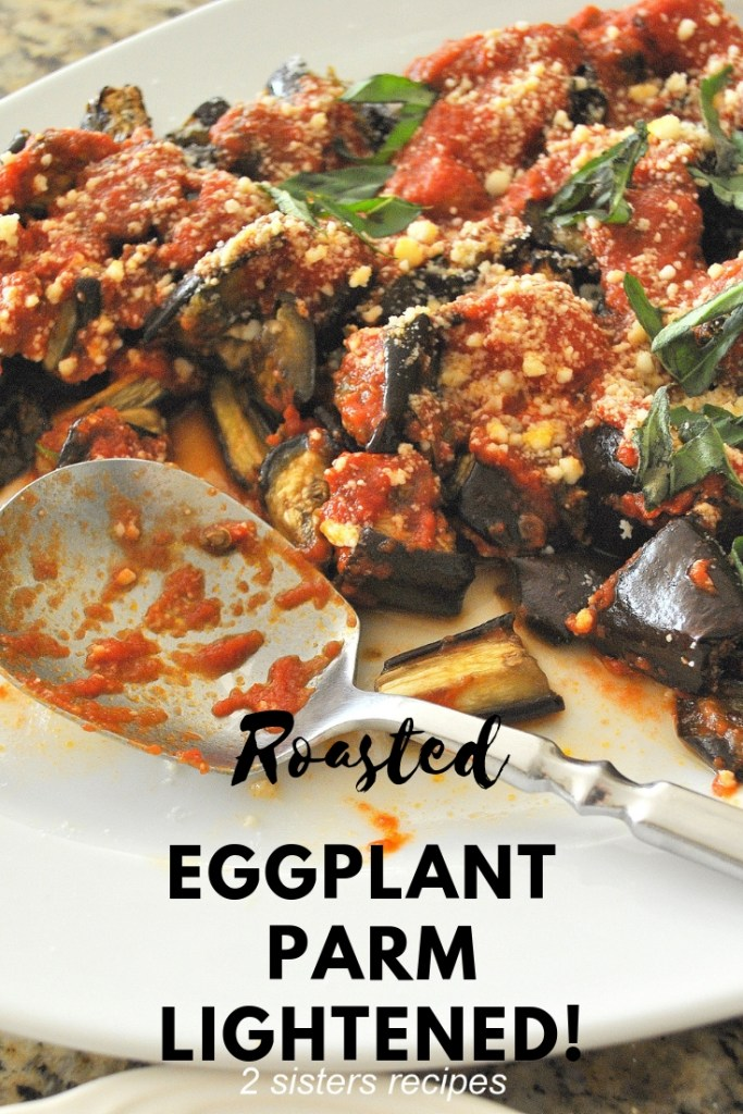 Roasted Eggplant Parm Lightened! by 2sistersrecipes.com