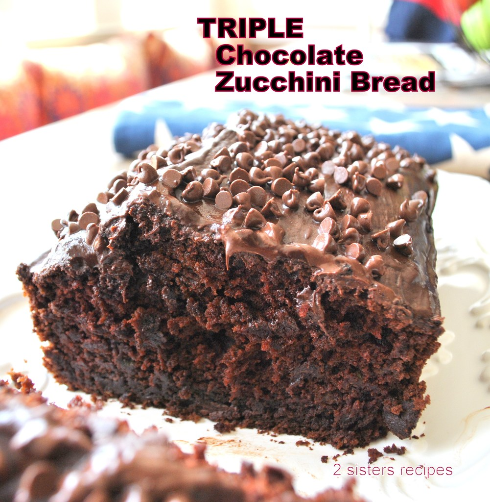 Triple Chocolate Zucchini Bread by 2sistersrecipes.com