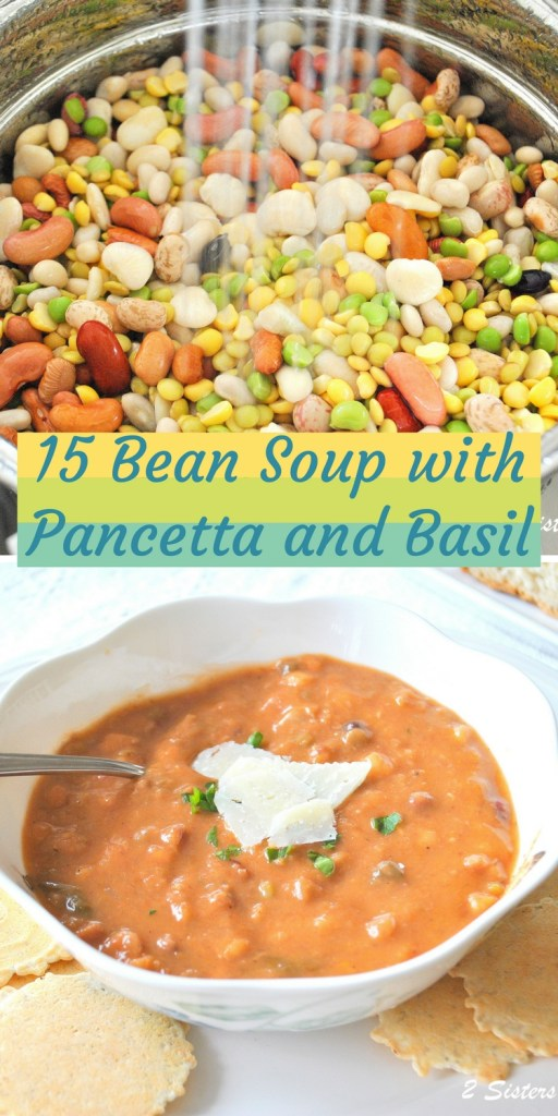 15 Bean Soup with Pancetta and Basil by 2sistersrecipes.com