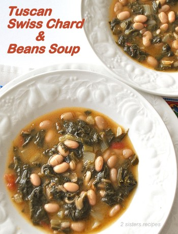 Tuscan Swiss Chard and Beans Soup by 2sistersrecipes.com