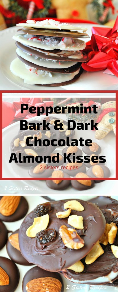 Peppermint Bark & Dark Chocolate Almond Kisses by 2sistersrecipes.com
