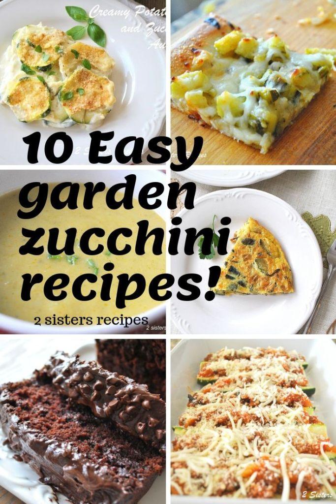 10 Easy Garden Zucchini Recipes by 2sistersrecipes.com