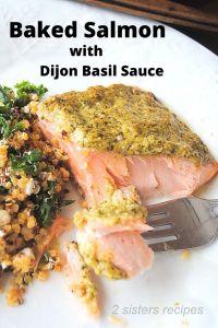 Baked Salmon with Dijon Basil Sauce by 2sistersrecipes.com