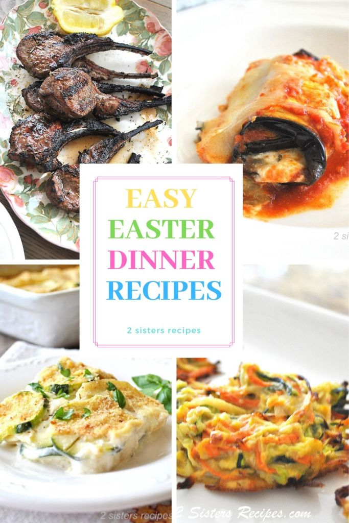 Easy Easter Dinner Recipes by 2sistersrecipes.com