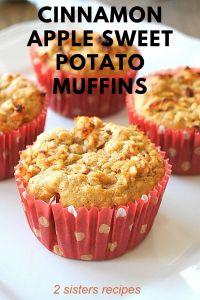Cinnamon Apple Sweet Potato Muffins by 2sistersrecipes.com