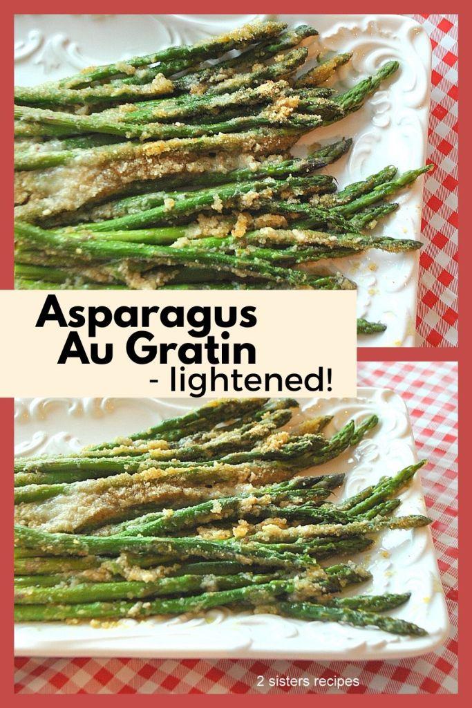 Asparagus Au Gratin - Lightened! by 2sistersrecipes.com