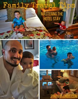 Of all the family travel tips to share, how to master the hotel stay is one of the most important. Being comfortable in your home away from home sets the tone for any trip. 2traveldads.com