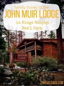 Family Travel John Muir Lodge In Kings Canyon National Park