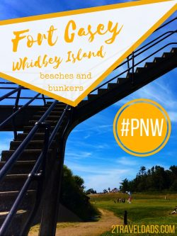 Fort Casey on Whidbey Island is a great family travel destination in the Puget Sound area. Combining nature and history, it's perfect! 2traveldads.com