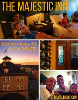 Besides loving the town of Anacortes, the Majestic Inn is a great way to experience the Pacific Northwest. Wonderful family travel! 2traveldads.com