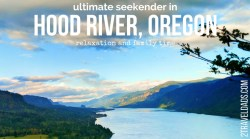 Travel on the weekend is the best way to get some good relaxation in and to recharge for the rest of life. Hood River, Oregon is a great location to explore and relax. Go be a seekender! 2traveldads.com