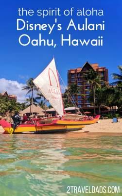 Disney's Aulani on the Hawaiian island of Oahu is a family resort full of fun, food, and the spirit of aloha. 2traveldads.com