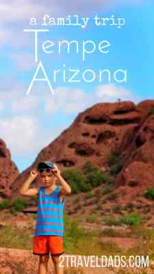 Tempe with kids is an easy and affordable Arizona getaway. Culture, desert nature, and fun make it a great winter vacation. 2traveldads.com
