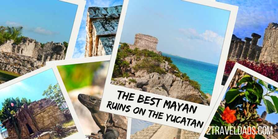 The best Yucatan Mayan Ruins can all be visited with proper planning. How to visit the four best Yucatan Mayan Ruins made simple and top sights to see near Cancun and Tulum. 2traveldads.com
