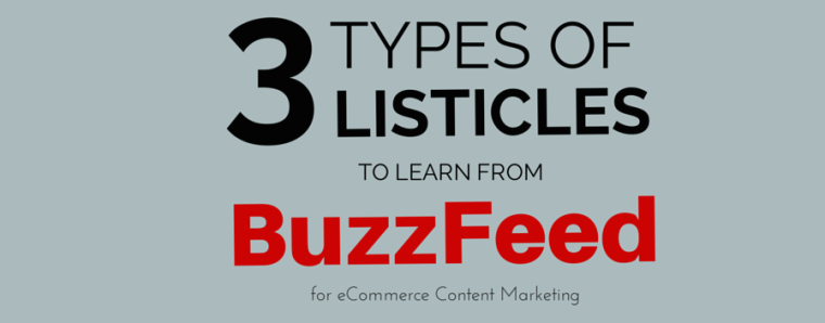 3 Listicle Types to Learn from BuzzFeed