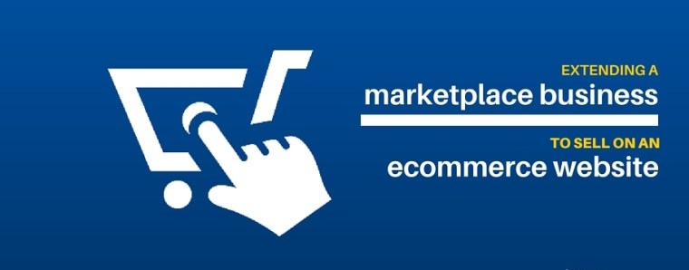 How to Extend a Marketplace Only Business to Sell on an