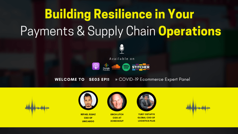 Resilient Supply Chain and Payments »»» COVID-19 Ecommerce Expert Panel