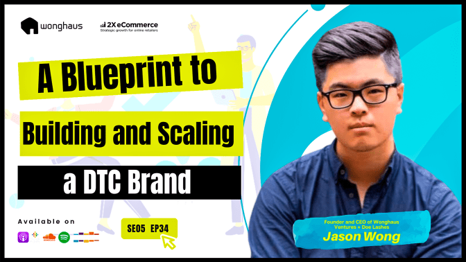 DTC Brand Building Blueprint with Doe Lashes Founder, Jason Wong