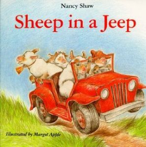 Sheep in a Jeep by Nancy Shaw, illustrated by Margot Apple