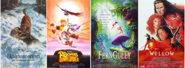 Homeward Bound, The Rescuers Down Under, Fern Gully, Willow