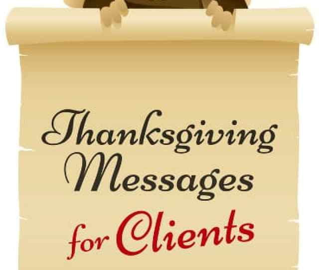 Find The Perfect Happy Thanksgiving Message For A Business Client