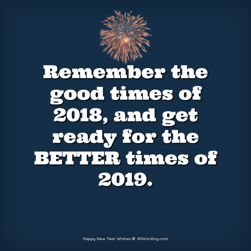 Remember the good times of 2018, and get ready for the better times of 2019.