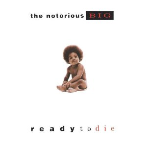 Notorious B.I.G - Ready to die