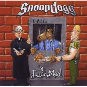 Snoop Dogg - The Last Meal