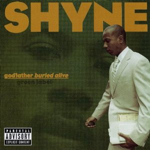 Shyne - Godfather Buried Alive