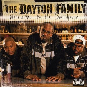 The Dayton Family - Welcome To The Dopehouse