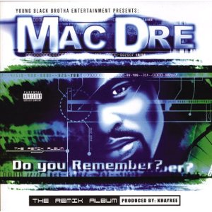 Mac Dre - Do You Remember?