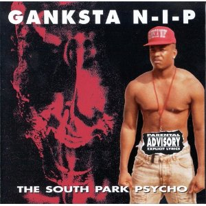 Ganksta NIP - The South Park Psycho