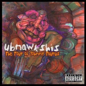 Ubnawkshis - The Tour Of Johnny Taurus