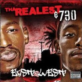 Tha Realest & 730 - East 2 West
