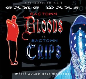 First Degree The DE - Gang Wars: Sactown Bloods Vs. Sactown Crips