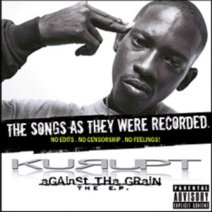 Kurupt - Against Tha Grain: The EP