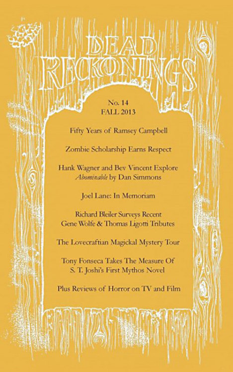 Dead Reckonings No. 14, edited by June M. Pulliam and Tony Fonseca, Hippocampus Press, 2014. Info: hippocampuspress.com.