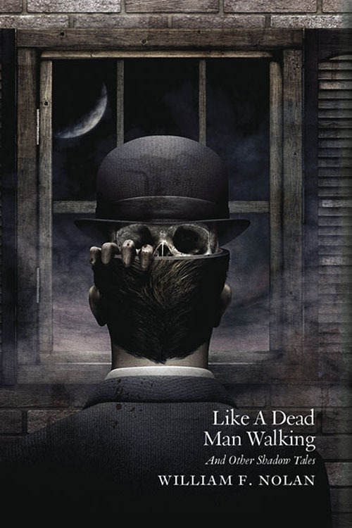 Like a Dead Man Walking, by William F. Nolan, Centipede Press, 2014. Cover art by David Ho, info and preview: centipedepress.com.