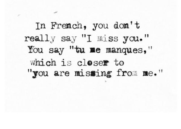 Friendship Quotes I Miss You Is You Are Missing From Me In French