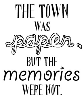 "quotes from the vlogbrothers : ""The town was paper, but"