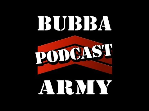 The Bubba Army daily PODCAST 026