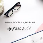 Bywam, doceniam, polecam + link party