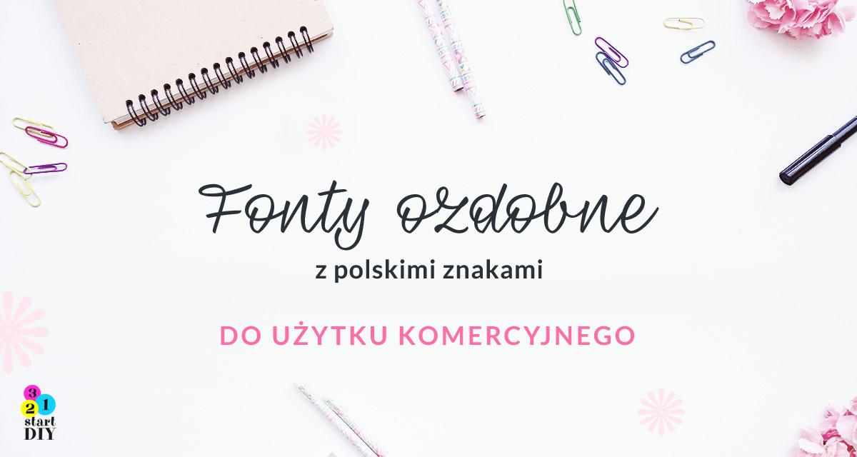 23 ozdobne fonty z polskimi znakami / darmowe i do użytku komercyjnego