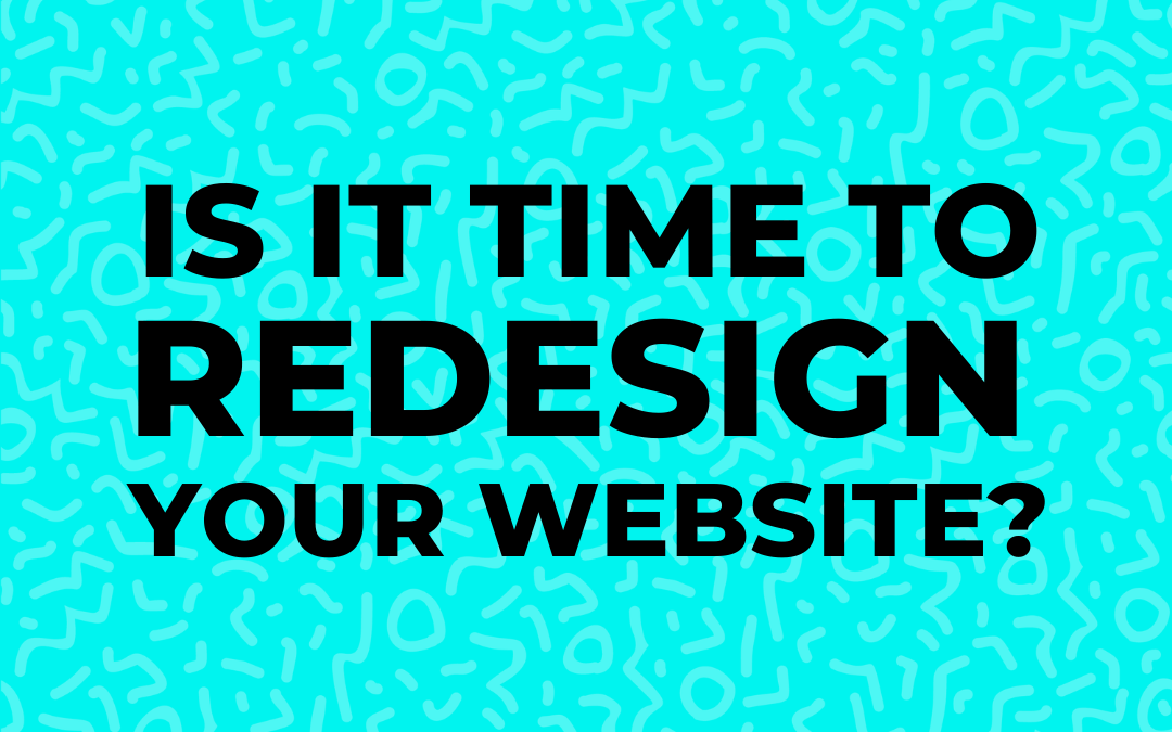 Why you need to hit RESET and redesign your website.