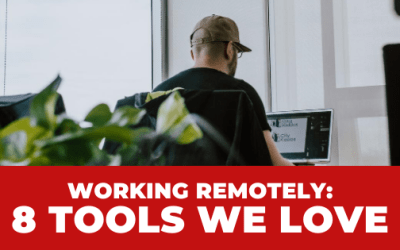 Working Remotely: 8 Tools We Love