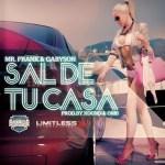 Mr. Frank & Gabyson – Sal De Tu Casa (Prod. by Xound Y Omb)