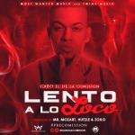 Gabo El De La Comision – Lento A Lo Loco (Prod. By Mr. Mozart, Huztle & Zoilo)