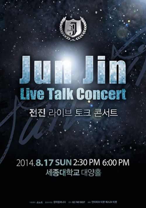 [Notice] Notice on additional JunJin Live Talk ConcertThe JunJin LIVE TALK CONCERT sold out in just 5 minutes on the 23rd thanks to your great support.We have decided to hold an additional show to thank you for your interest.[Details]Title : JunJin Live Talk ConcertTime : 2014 August 17th (Sun) 14:30Place : Sejong University Ocean HallTicket prices : R-class seats 99,000won / S-class seats 88,000wonRating : For ages 7 and up (Children not enrolled in school will not be allowed)[Ticket sales]2014 August 1st (Fri) 20:00Interpark Tickets 1544-1555 Yes24 Tickets 1544-6399DetailsInterpark http://ticket.interpark.com/Webzine/Paper/TPNoticeView.asp?bbsno=34&pageno=1&stext&no=19933&groupno=19933&seq=0&KindOfGoods=TICKET&Genre=2&sort=WriteDateYes24http://ticket.yes24.com/Pages/Notice/NoticeMain.aspx?Gcode=009_111_001#id=5567 Source: Jun Jin official Facebook, Twitter